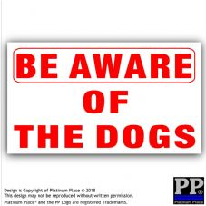 1 x Be Aware of the DOGS-Adhesive Vinyl Sticker-R/W-EXTERNAL-Security Warning Sign Home,Business